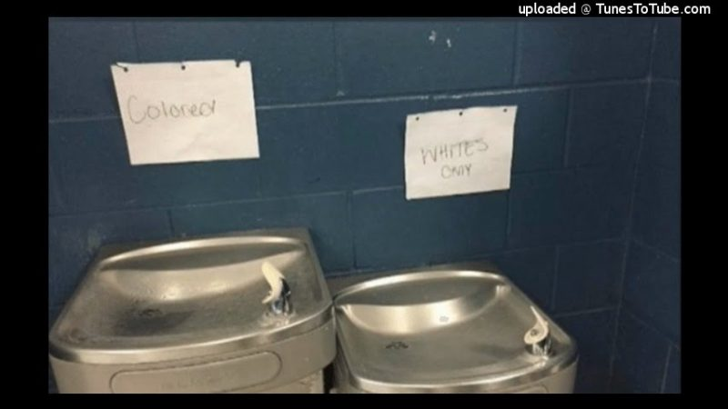 High School Finds Whites Only Colored Signs Posted Over Water Fountains